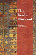 The Bride Minaret by Heather Derr-Smith
