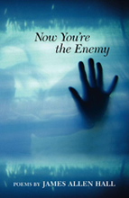 Now You're the Enemy by James Allan Hall